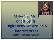 Video: Making the Most of Students' High Focus, Obsession, and Interest Areas