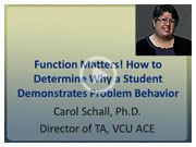 Video: Function Matters! How to Determine Why a Student Demostrates Problem Behavior