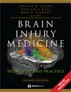 Brain Injury Medicine, Principles and Practice, Second Edition