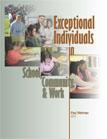 Exceptional Individuals in School, Community, & Work